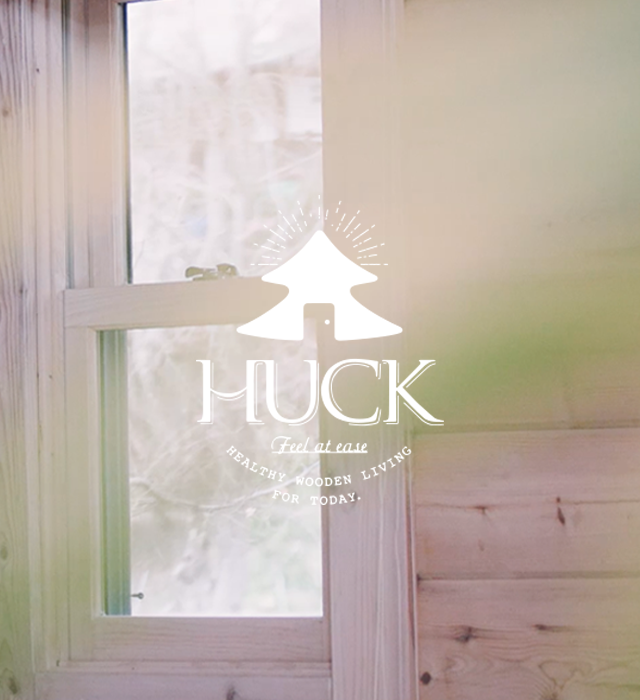 HUCK Feel at ease HEALTHY WOODEN LIVING FOR TODAY.